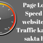 Page Load Speed se website ka Traffic kam ho sakta hai