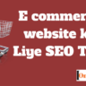 E commerce website ke Liye SEO Tips